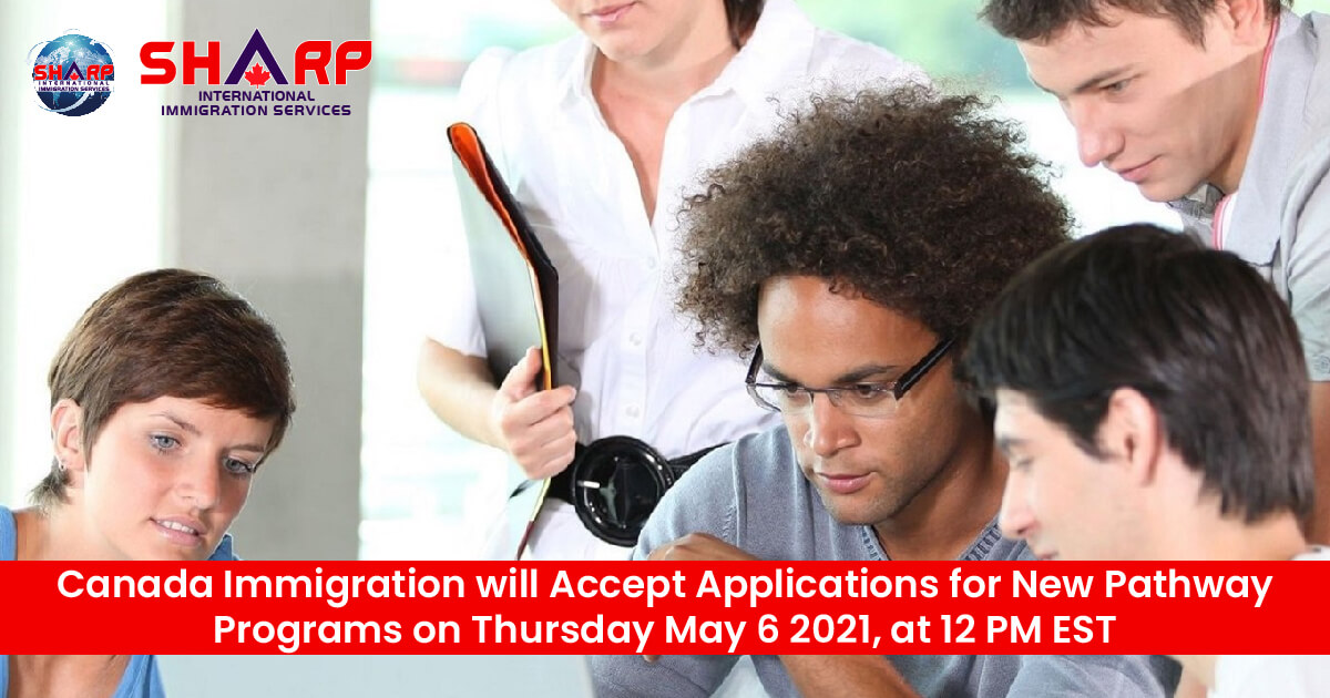 Canada Immigration will Accept Applications for New Pathway Programs - News by SIIS Canada